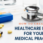 How To Create A Healthcare Blog For Your Medical Practice